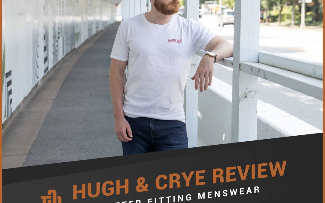 Hugh & Crye Review: Better Fitting Menswear